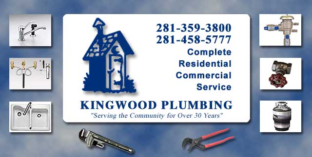 Kingwood Plumbing - for all your household, residential commercial plumbing needs in Kingwood, Humble and Atascocita Texas areas.